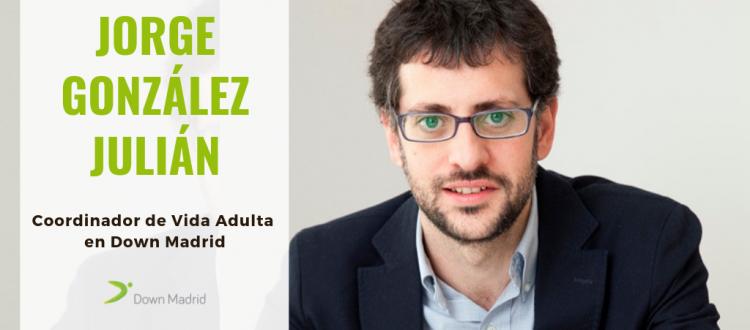 Entrevista Jorge González Envejecimiento y vida adulta de Down Madrid